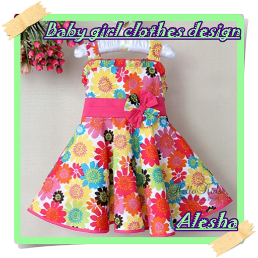 Baby Girl Clothes Design Android APK Download Free By Alesha