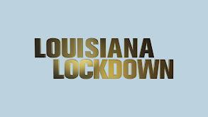 Louisiana Lockdown thumbnail