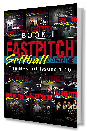 The Best Of The Fastpitch Softball Magazine Issues 1 - 10: Book 1