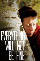 Everything Will Not Be Fine