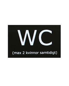 Skylt, WC (max 2 kvinnor samtidigt)