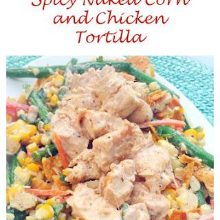 Spicy Naked Corn & Chicken Tortilla