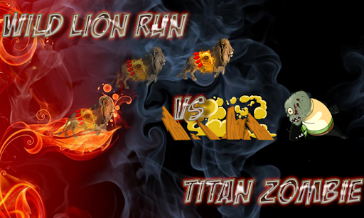 wild lion run vs Titan Zombie