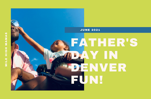 Father's Day in Denver: 30 events the whole family will love
