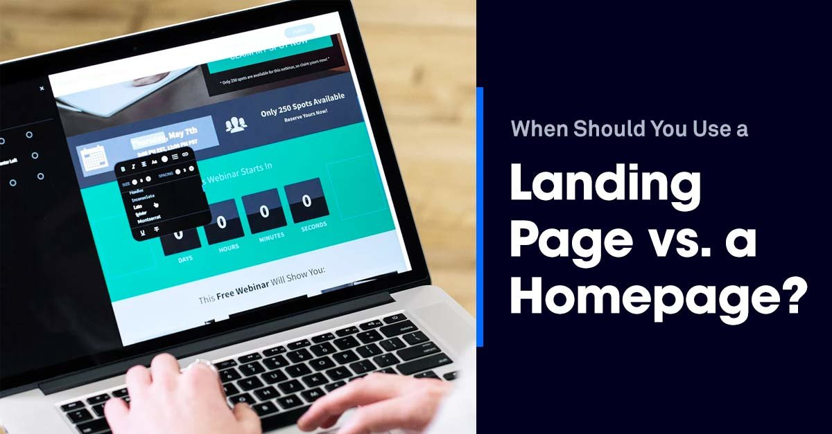 Landing Page vs. Homepage: When Should You Use Each One?