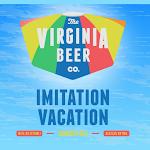 Virginia Beer Co. Imitation Vacation