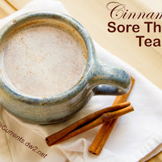 Cinnamon Sore Throat Tea.