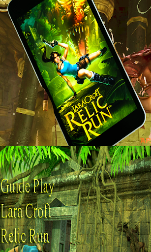 Guide Play LaraCroft Relic Run
