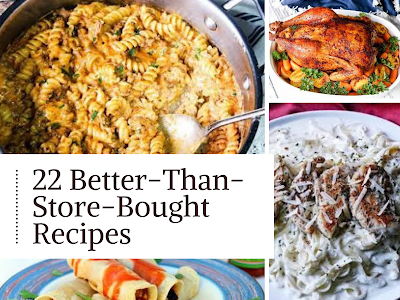 22 Better-Than-Store-Bought Recipes