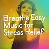 Breathe Easy: Music for Stress Relief