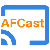 AFCast - Fire TV - Chromecast (Unreleased)