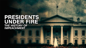 Presidents Under Fire: The History of Impeachment thumbnail