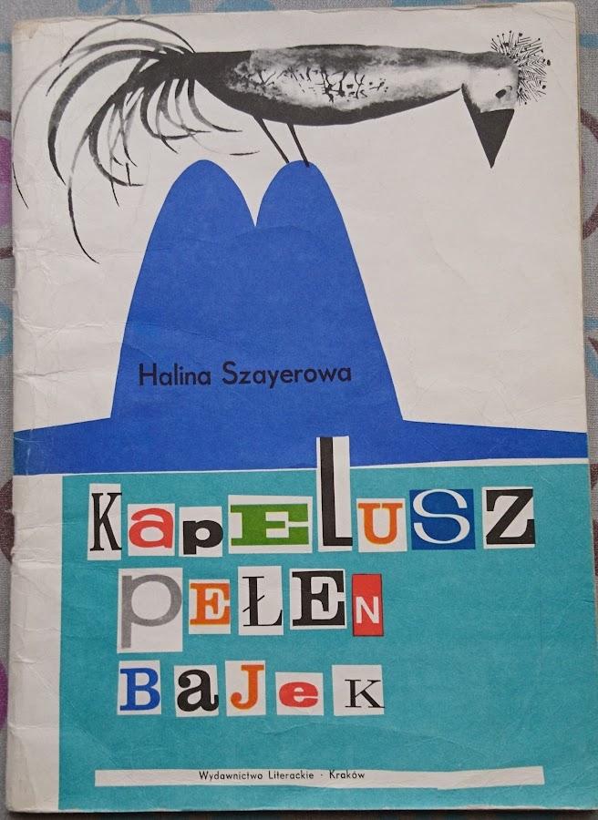 Halina Szayerowa, Kapelusz pełen bajek