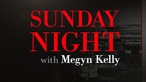 Sunday Night With Megyn Kelly thumbnail