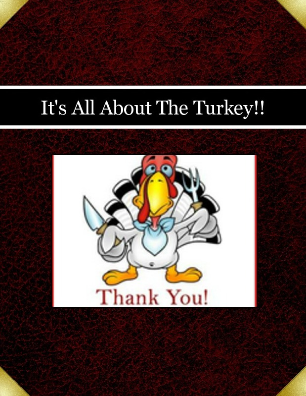 It's All About The Turkey!!