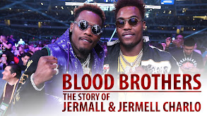 Blood Brothers: The Story of Jermall & Jermell Charlo thumbnail