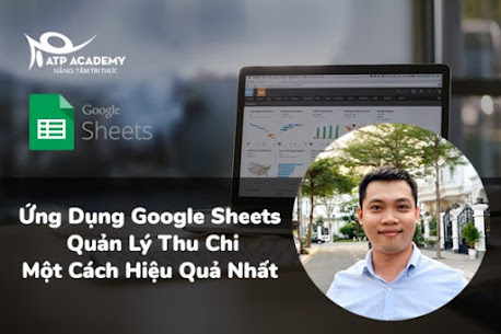[Khoá học] Ứng Dụng Google Sheets Quản Lý Doanh Thu, Chi Phí, Lợi Nhuận Hiệu Quả