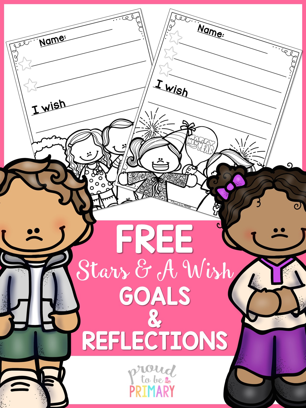 teaching responsibility - free stars and wish goal setting templates
