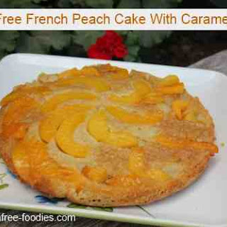 Gluten Free French Peach Cake With Caramel Glaze