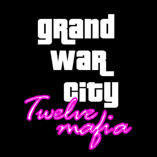 Grand War City Twelve Mafia