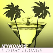 Mykonos Luxury Lounge – Lounge Summer, Night Life, Party All Night