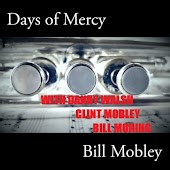 Days of Mercy (feat. Danny Walsh, Clint Mobley & Bill Moring)