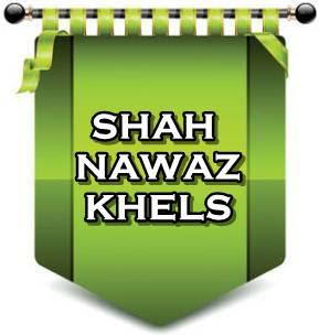 SHAH NAWAZ KHELS