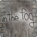 in the fog -霧の中の脱出- - Androidアプリ