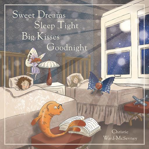 Sweet Dreams  Sleep Tight  Big Kisses  Goodnight