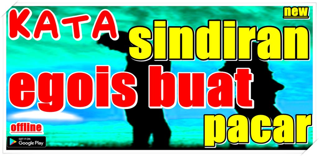 Download Kata Sindiran Egois Buat Pacar Apk Latest Version