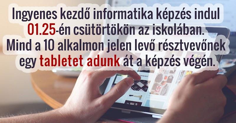 Ingyenes kezdő informatika képzés indul 2018.01.25-én csütörtökön az iskolában