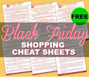 Get FREE Black Friday Shopping Cheat Sheets