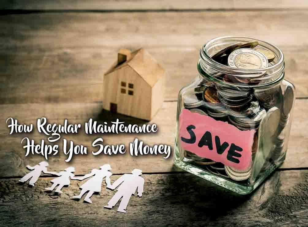 Maintenance Helps You Save Money