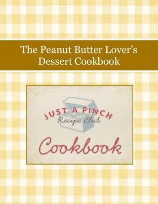The Peanut Butter Lover's Dessert Cookbook