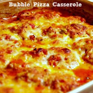 Bubble Pizza Casserole.
