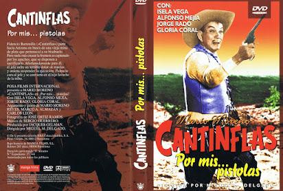 Por Mis Pistolas Cantinflas