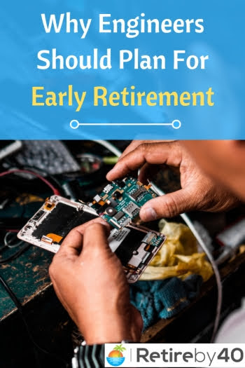 Why Engineers should plan for early retirement