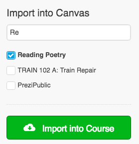 Import into Canvas appears on the right side of the screen, with a field into which you can enter text to narrow your search for the course you want to import the template into
