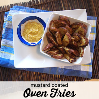 Mustard-Coated Oven Fries.