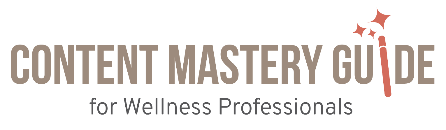 Content Mastery Guide for Wellness Professionals