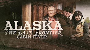 Alaska: The Last Frontier: Cabin Fever thumbnail