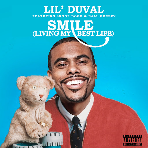 Lil Duval: Smile (Living My Best Life) [feat  Snoop Dogg & Ball Greezy &  Midnight Star] - Music on Google Play