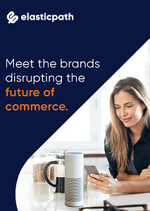 Meet The Brands Disrupting The Future of Commerce