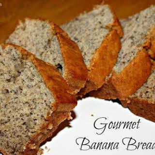 Gourmet Banana Bread.