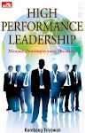"""High Performance Leadership - Bambang Triyawan"""