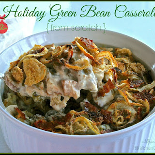 Holiday Green Bean Casserole from Scratch.
