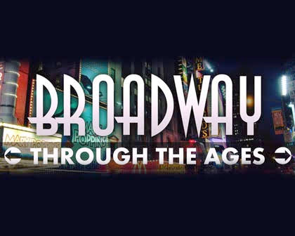 Broadway: Through The Ages