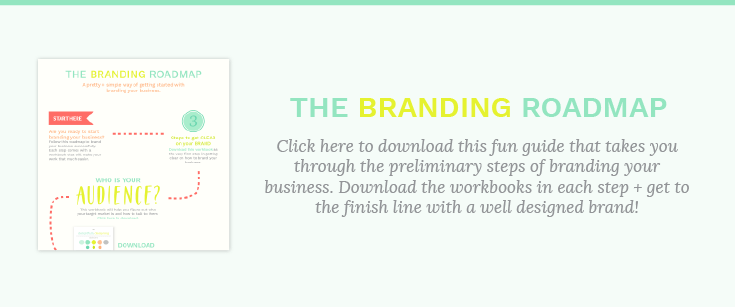 Click here to grab your Branding Roadmap