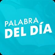 Palabra del dìa — Diccionario Español : definición