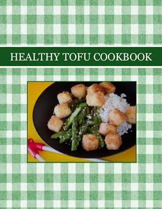 HEALTHY TOFU  COOKBOOK